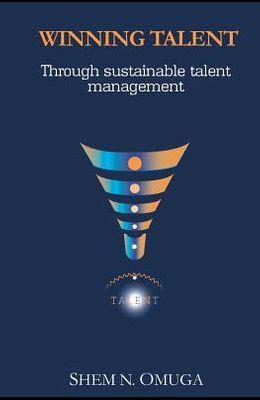 Winning Talent: Through Sustainable Talent Management