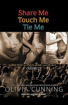 Share Me, Touch Me, Tie Me: One Night with Sole Regret Anthology