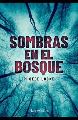 Sombras En El Bosque (the Tall Man - Spanish Edition)