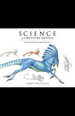 Science of Creature Design: Understanding Animal Anatomy