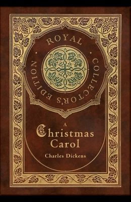 A Christmas Carol (Royal Collector's Edition) (Illustrated) (Case Laminate Hardcover with Jacket)