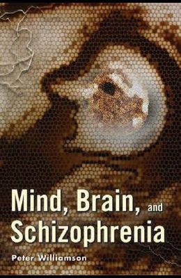 Mind, Brain, and Schizophrenia