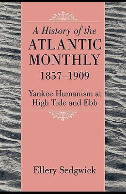History of the Atlantic Monthly, 1857-1909