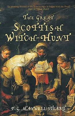 The Great Scottish Witch-Hunt: Europe's Most Obsessive Dynasty