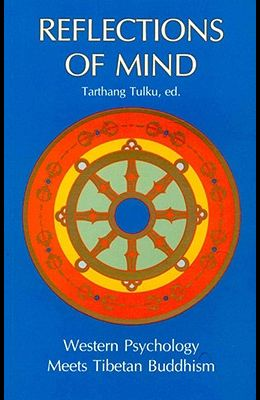 Reflections of Mind: Western Psychology Meets Tibetan Buddhism