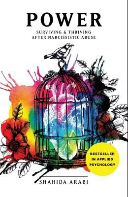 Power: Surviving and Thriving After Narcissistic Abuse: A Collection of Essays on Malignant Narcissism and Recovery from Emot