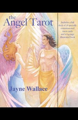 The Angel Tarot: Includes a Full Deck of 78 Specially Commissioned Tarot Cards and a 64-Page Illustrated Book [With Guidebook]