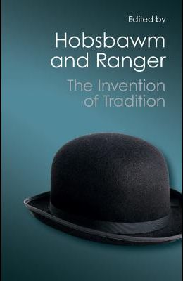 The Invention of Tradition (Canto Classics)
