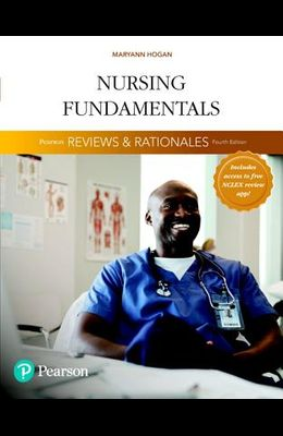 Pearson Reviews & Rationales: Nursing Fundamentals with nursing Reviews & Rationales