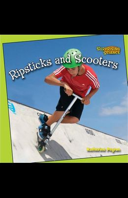 Ripstiks and Scooters