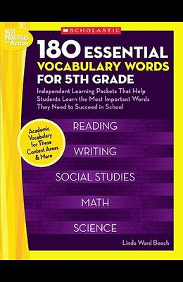 180 Essential Vocabulary Words for 5th Grade: Independent Learning Packets That Help Students Learn the Most Important Words They Need to Succeed in School (Best Practices in Action)