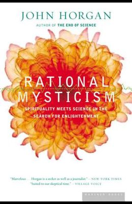 Rational Mysticism: Dispatches from the Border Between Science and Spirituality