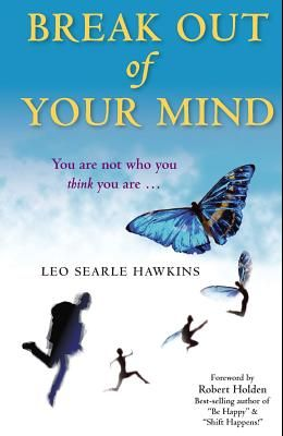 Break Out of Your Mind: You are not who you think you are ...
