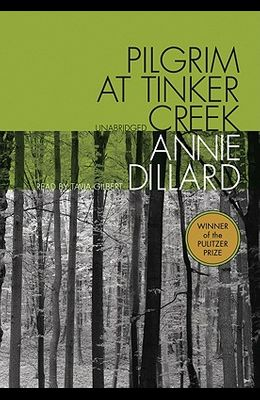 Pilgrim at Tinker Creek [With Earbuds]