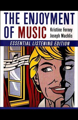 The Enjoyment of Music (Essential Listening Edition)