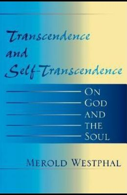 Transcendence and Self-Transcendence: On God and the Soul
