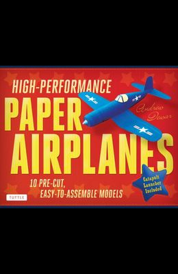 High-Performance Paper Airplanes Kit: 10 Pre-Cut, Easy-To-Assemble Models: Kit with Pop-Out Cards, Paper Airplanes Book, & Catapult Launcher: Great fo
