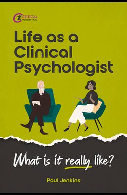 Life as a clinical psychologist: What is it really like?