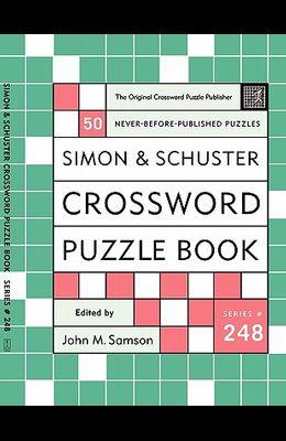 Simon and Schuster Crossword Puzzle Book #248: The Original Crossword Puzzle Publisher