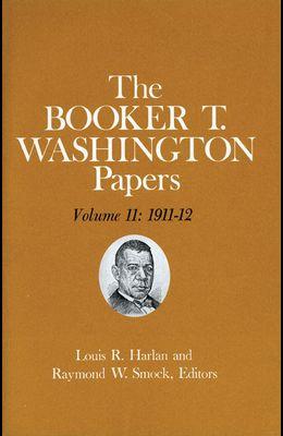 Booker T. Washington Papers Volume 11, Volume 11: 1911-12. Assistant Editor, Geraldine McTigue