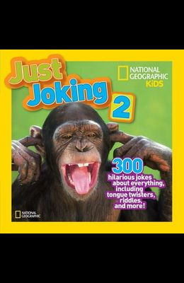 Just Joking 2: 300 Hilarious Jokes about Everything, Including Tongue Twisters, Riddles, and More!
