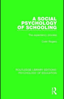A Social Psychology of Schooling: The Expectancy Process