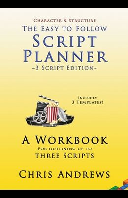 Script Planner: A workbook for Outlining 3 Scripts: 3-script edition