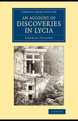 An Account of Discoveries in Lycia