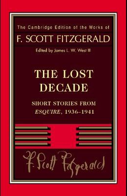 Fitzgerald: The Lost Decade: Short Stories from Esquire, 1936 1941