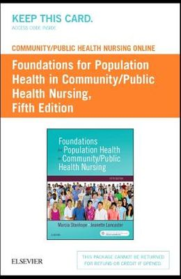 Community/Public Health Nursing Online for Stanhope and Lancaster: Foundations for Population Health in Community/Public Health Nursing (Access Card)