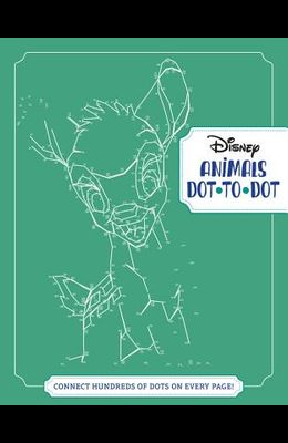 Disney Animals Dot-To-Dot: Connect Hundreds of Dots on Every Page!