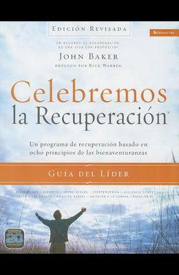 Celebremos La Recuperación Guía del Líder - Edición Revisada: Un Programa de Recuperación Basado En Ocho Principios de Las Bienaventuranzas