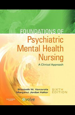 Foundations of Psychiatric Mental Health Nursing: A Clinical Approach [With CDROM]
