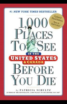 1,000 Places to See in the United States and Canada Before You Die