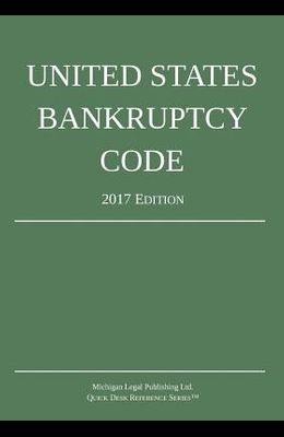United States Bankruptcy Code; 2017 Edition