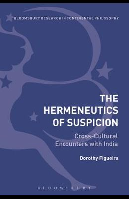 The Hermeneutics of Suspicion: Cross-Cultural Encounters with India