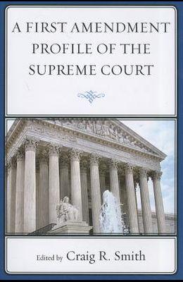 A First Amendment Profile of the Supreme Court