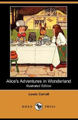 Alice's Adventures in Wonderland (Illustrated Edition) (Dodo Press)