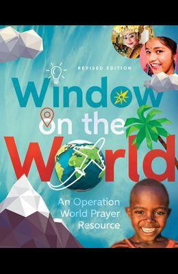 Window on the World: An Operation World Prayer Resource