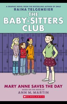 Mary Anne Saves the Day (the Baby-Sitters Club Graphic Novel #3): A Graphix Book (Revised Edition), 3: Full-Color Edition