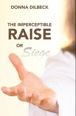 The Imperceptible Raise or Siege