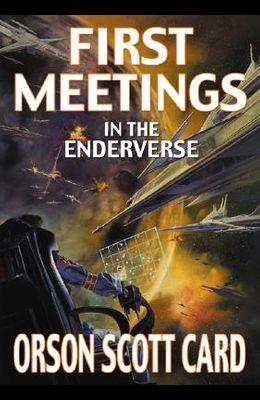 First Meetings: In Ender's Universe