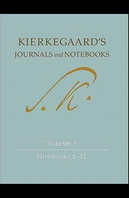 Kierkegaard's Journals and Notebooks, Volume 3: Notebooks 1-15