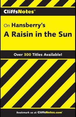 Cliffsnotes on Hansberry's a Raisin in the Sun