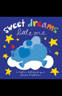 Sweet Dreams Little One: A Bedtime Lullaby for You