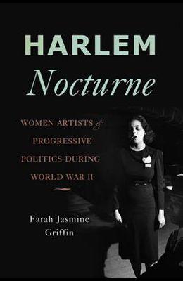 Harlem Nocturne: Women Artists & Progressive Politics During World War II