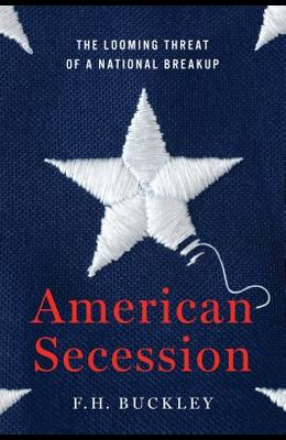American Secession: The Looming Threat of a National Breakup
