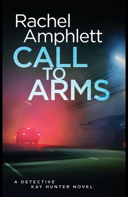 Call to Arms: A Detective Kay Hunter crime thriller