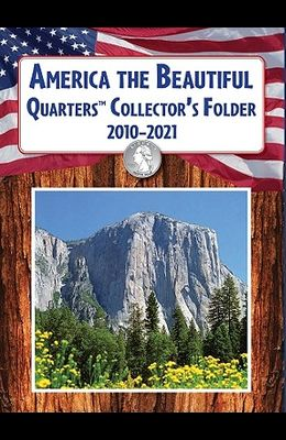 America the Beautiful Quarters(tm) Collector's Folder 2010-2021