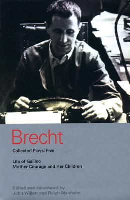 Brecht Collected Plays: 5: Life of Galileo; Mother Courage and Her Children